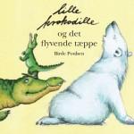"""""""Lille Krokodille og det flyvende tæppe"""""""